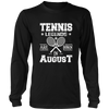 Tennis Legends Are Born In August Birthday Gift T-shirt