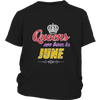 Queens Are Born In June T-shirt birthday gifts
