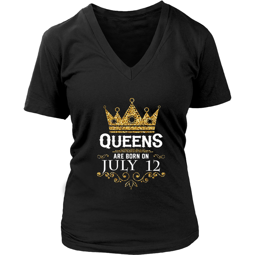 Queens Are Born On July 12 - Birthday T-Shirt