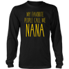My Favorite People Call Me Nana Love Family Mother's Day Tee