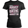 Real Queens Are Born On August 09 T-shirt 9th Birthday Gifts