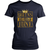 QUEENS ARE BORN IN JUNE, BIRTHDAY GIRL GIFT T-Shirt