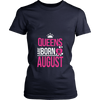 Queens Are Born In August Shirt