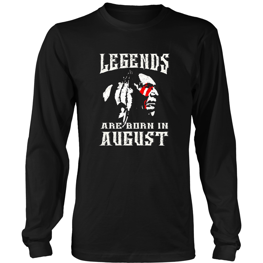 Legends Are Born In August Native