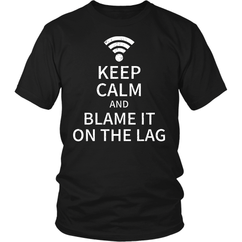 Keep Calm And Blame It On The Lag Gamer Shirt