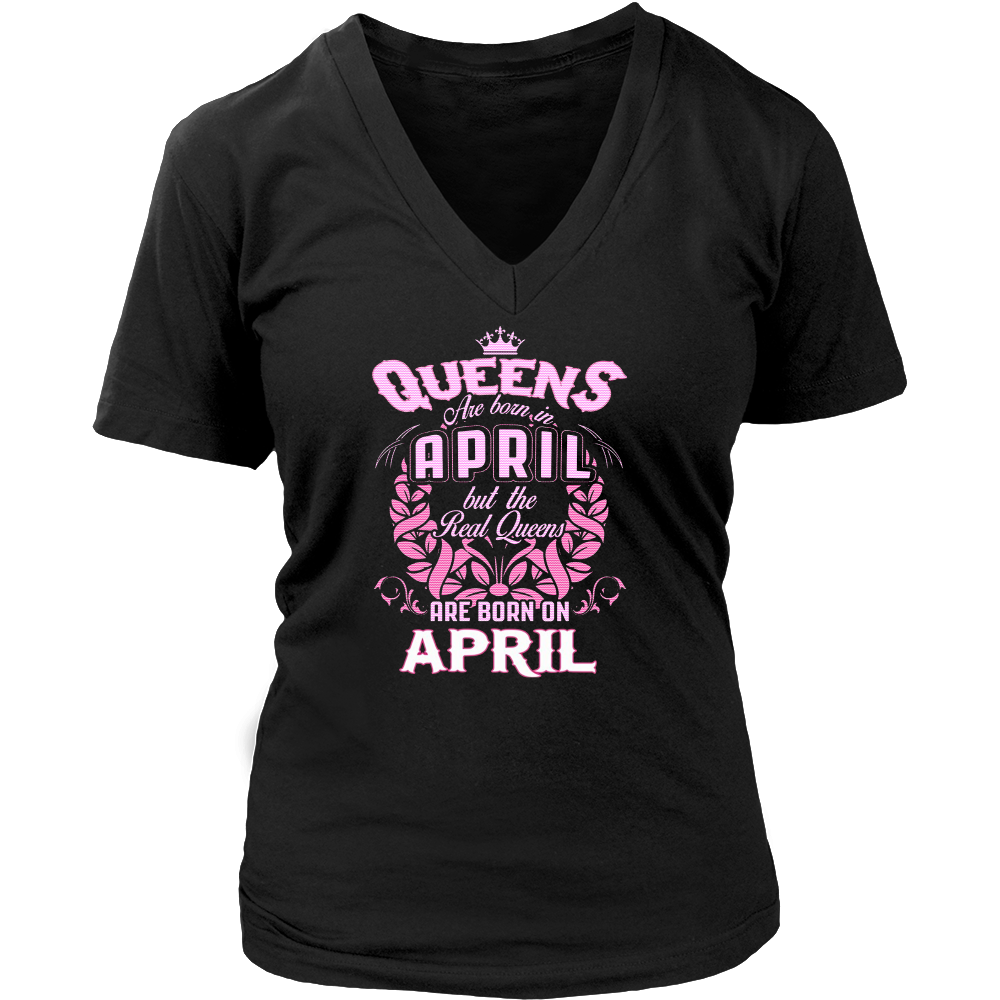 QUEENS ARE BORN IN APRIL Shirt - Birthday Girl Gift Shirt