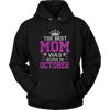 THE BEST MOM WAS BORN IN OCTOBER T-SHIRT
