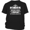 King are born in February Tshirt Birthday gift shirt