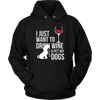 I Just Want To Drink Wine And Pet My Dogs T-shirt
