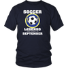 Soccer Tee Shirt Legends Are Born In September TShirts