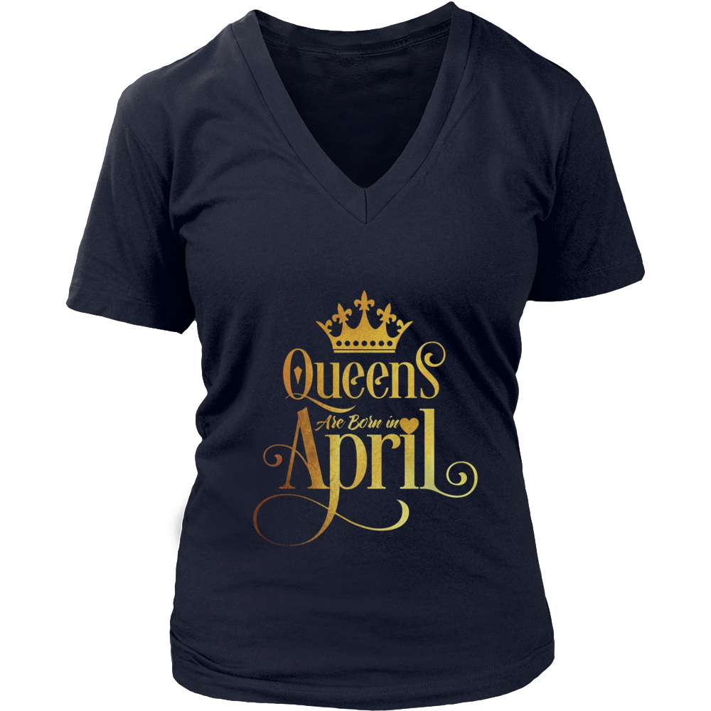 QUEENs Are Born in April Shirt, Birthday Gift For Women