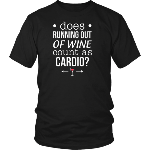 Does Running Out Of Wine Count As Cardio Fitness T Shirt