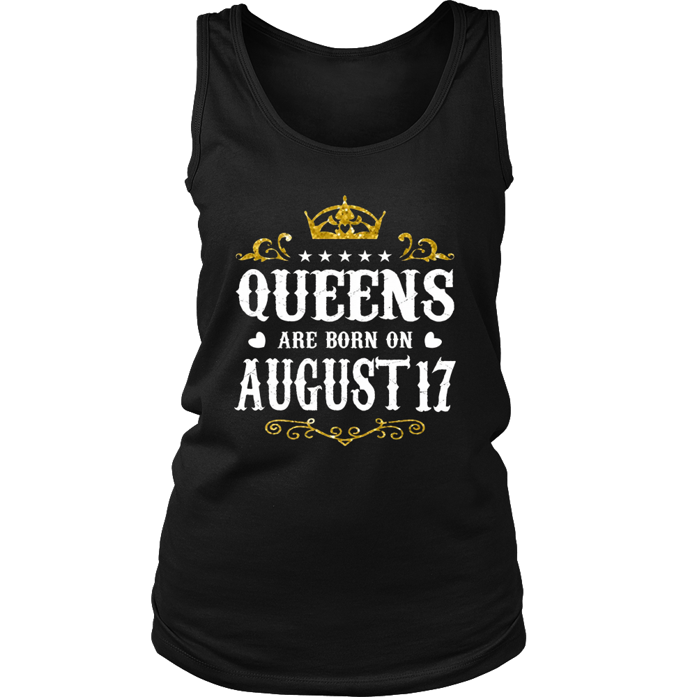 Queens Are Born On August 17 Birthday T-shirt