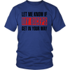 Let me know if my biceps get in your way T-Shirt