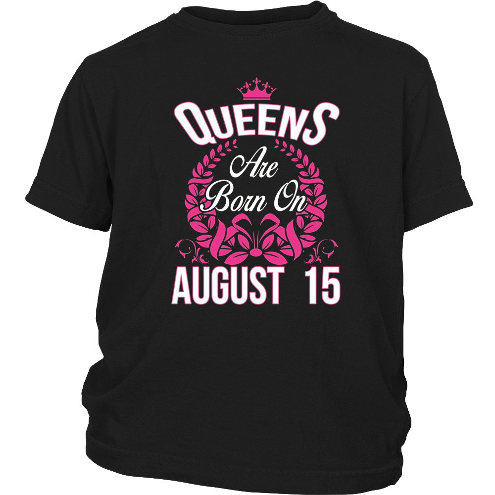 Queens Are Born On August 15 T-shirts