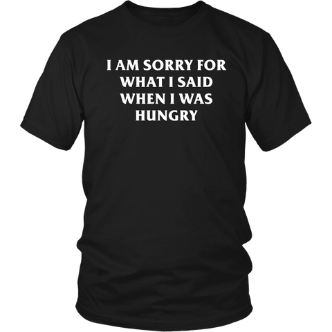 I am sorry when hungry