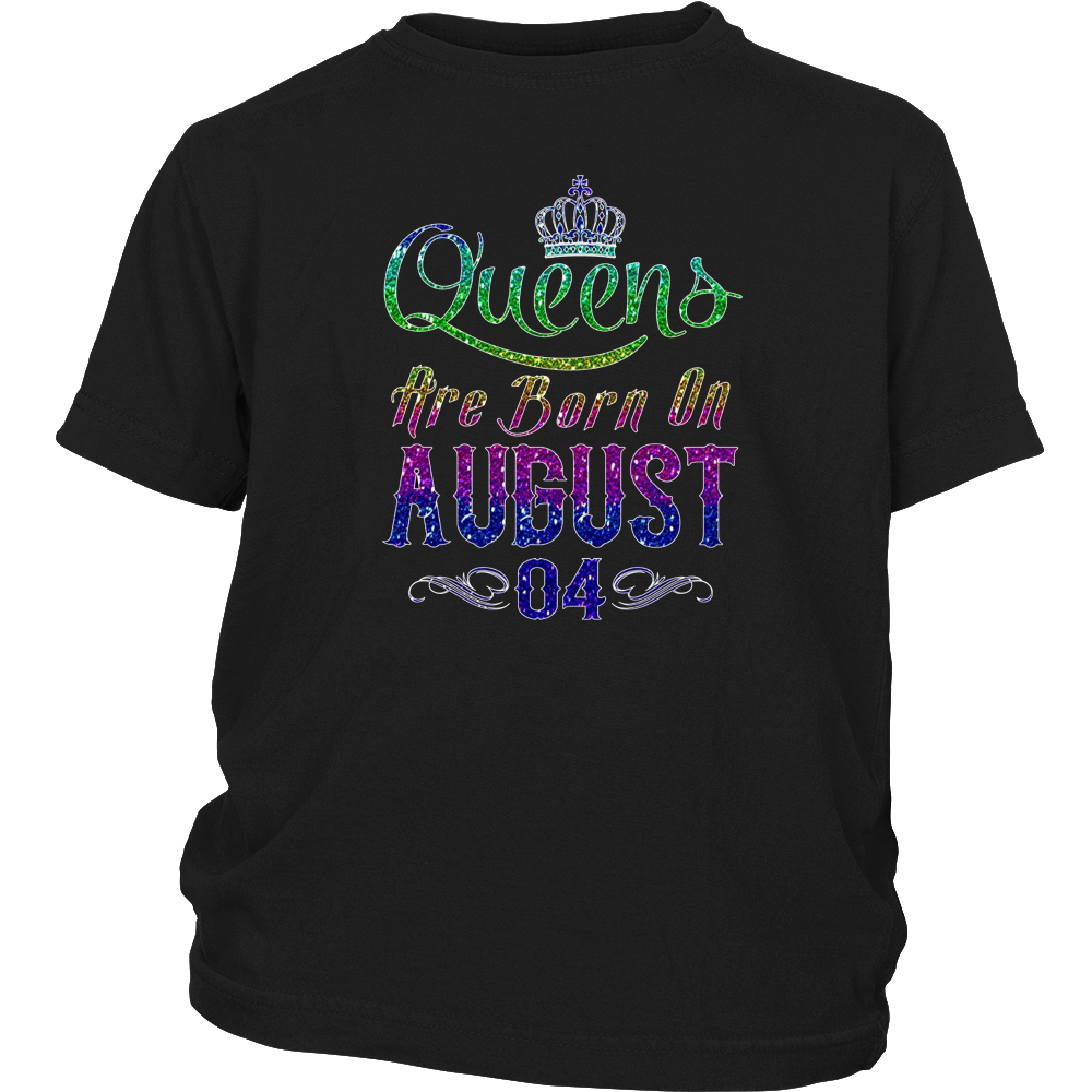 Queens Are Born On August 04 Birthday TShirt