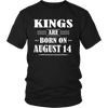 Kings Are Born On August 14 T-Shirt