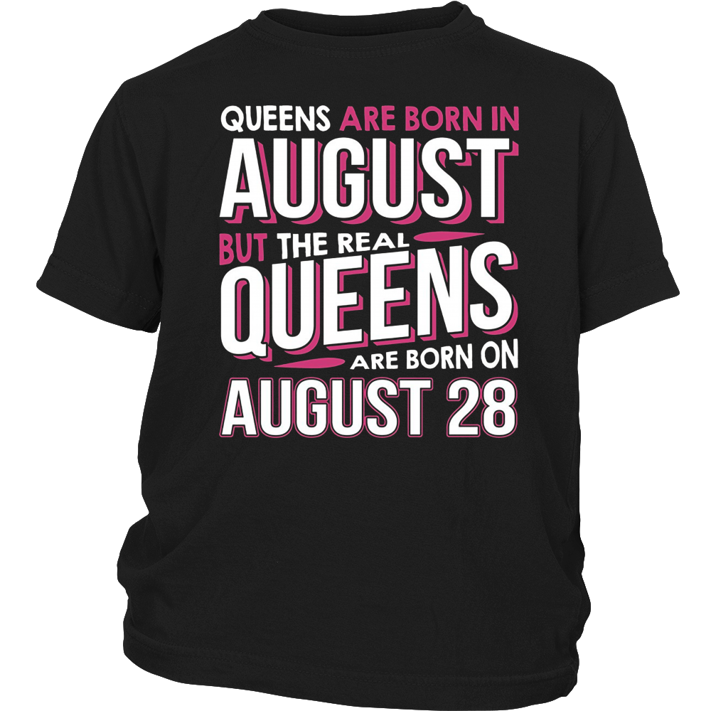 Real Queens Are Born On August 28 T-shirt 28th Birthday Gift