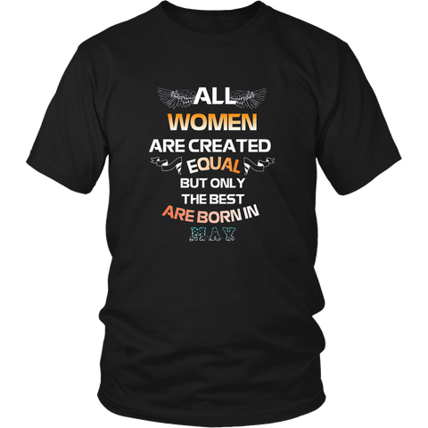 All Women Created Equal But The Best Are Born In May T-Shirt