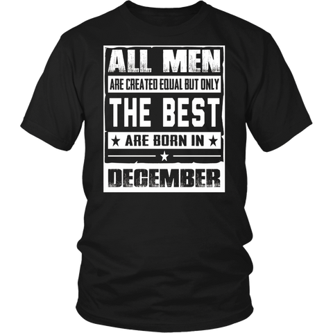 ALL MEN THE BEST ARE BORN IN DECEMBER