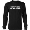 Metaphors Be With You Funny Iconic Movies Parody t shirt