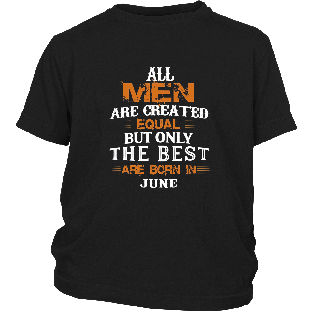 All Men Created Equal But The Best Are Born In June