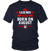 Legends Are Born On August 12 T -Shirt