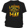 Legends Are Born In May Funny T Shirt Tee Birthday Gift Cool