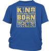 King are born in December Tshirt Birthday gift shirt