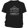 MEN'S KINGS ARE BORN IN MARCH T SHIRT BIRTHDAY GIFT