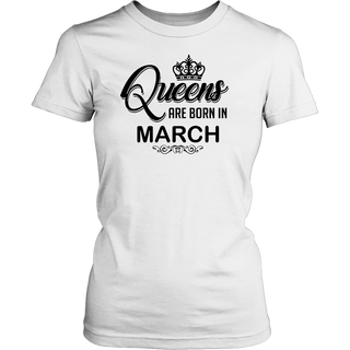 Girl Magic Queens Are Born In March Birthday Shirt