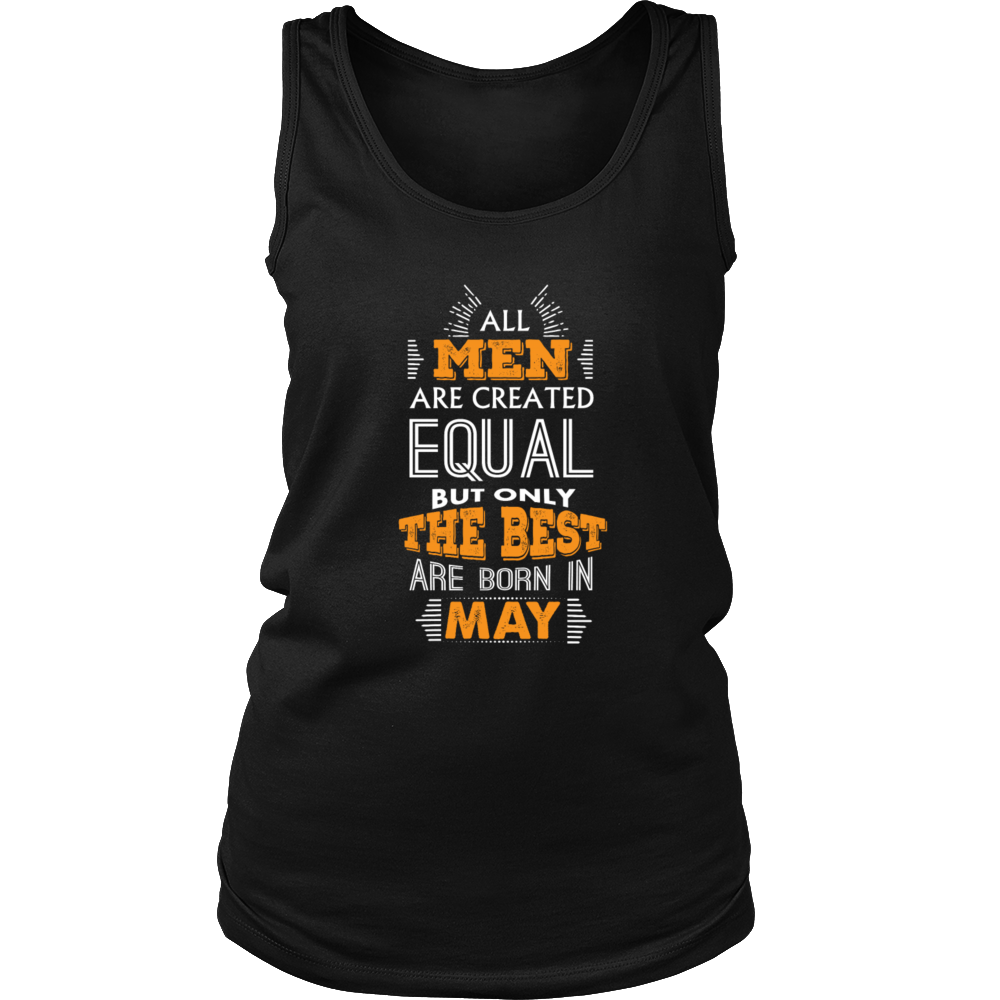 All Men Are Created Equal But Only The Best Are Born In May T-Shirt
