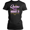 Queens Are Born On August 31 Birthday Gift T-Shirt