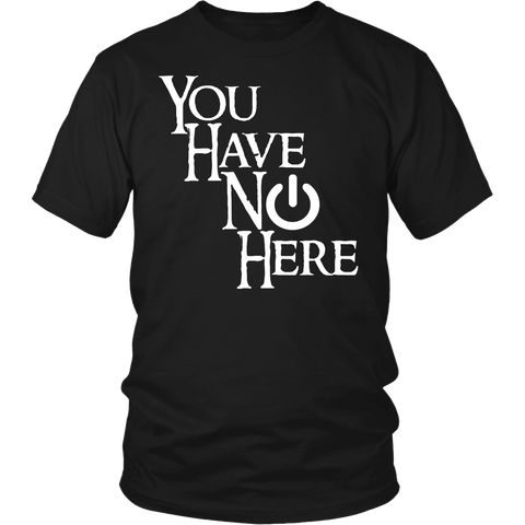 Gaming - You Have No Power Here Gamers T-Shirt