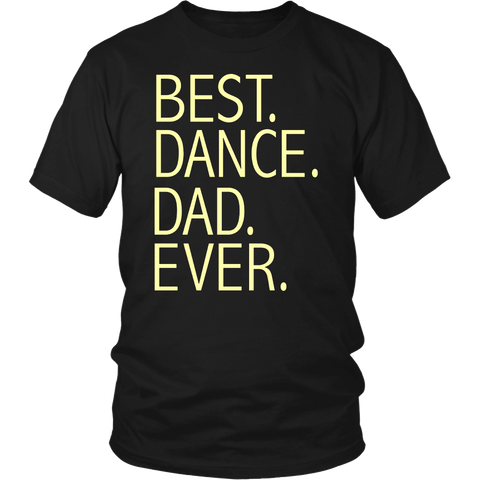 Best Dance Dad Ever Funny T-shirt Daddy Father's Day Gift