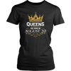 Queens Are Born On August 20 - Birthday T-Shirt
