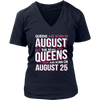 Real Queens Are Born On August 25 T-shirt 25th Birthday Gift