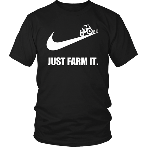 Farmer - Just Farm It T-Shirt