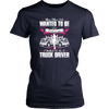 Other Girls Wanted To Princesses I Truck Driver T Shirt