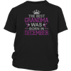 THE BEST GRANDMA WAS BORN IN DECEMBER T-SHIRT