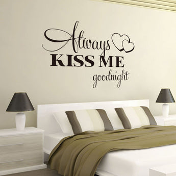 """Alway Kiss Me Goodnight"" Wall Decal"