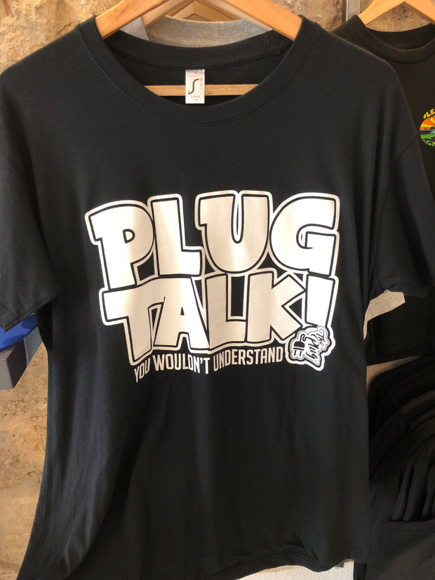 Plug talk- you wouldn't understand