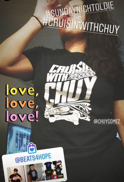 CRUISIN' WITH  CHUY  Signature T-Shirt - Beats 4 Hope