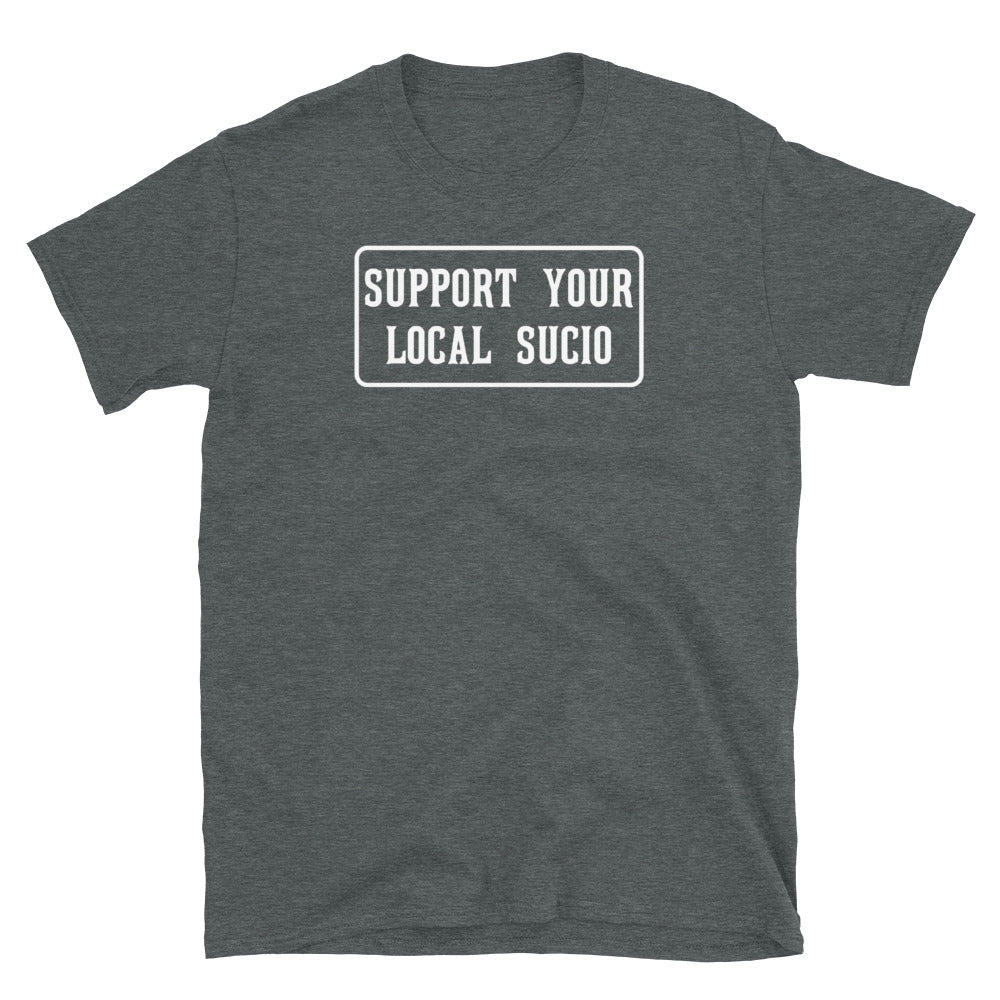 SUPPORT YOUR LOCAL SUCIO T-Shirt - Beats 4 Hope
