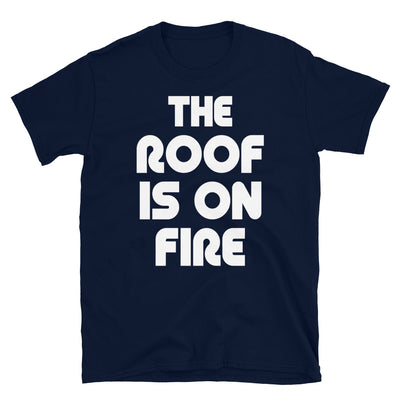 THE ROOF IS ON FIRE T-Shirt - Beats 4 Hope
