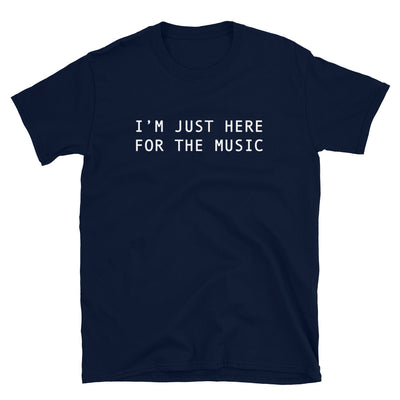 I'M JUST HERE FOR THE MUSIC Unisex T-Shirt - Beats 4 Hope