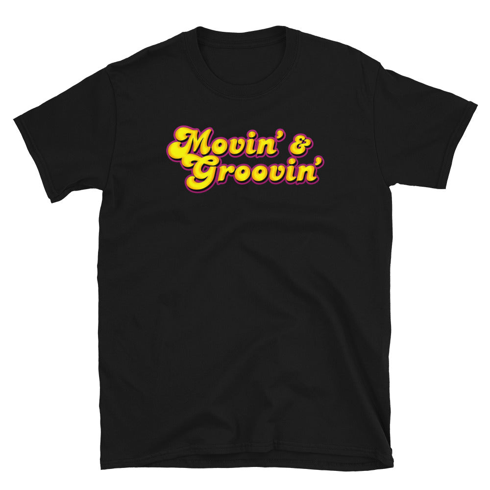 MOVIN' & GROOVIN' T-Shirt