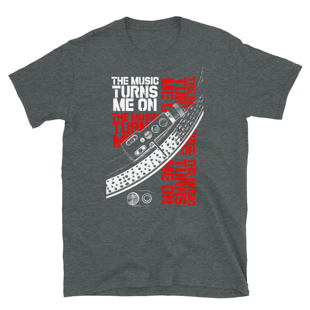 THE MUSIC TURNS ME ON T-Shirt
