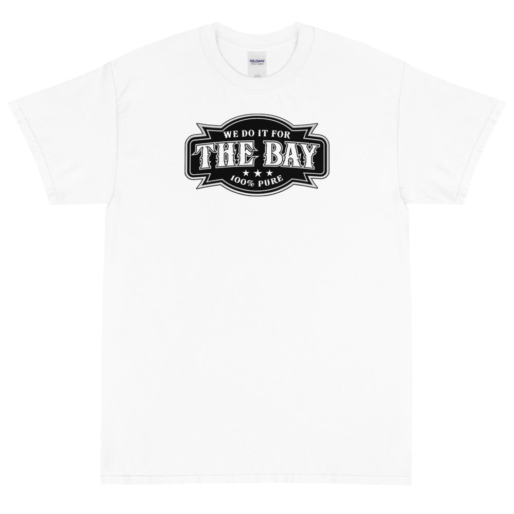 WE DO IT FOR THE BAY Men's  X T-Shirt